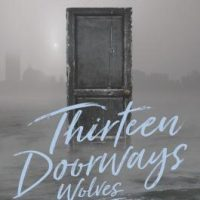 Thirteen Doorways, Wolves Behind Them All by Laura Ruby