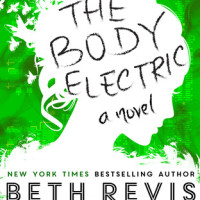 Review + Giveaway: The Body Electric By Beth Revis