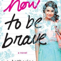 Blog Tour + Giveaway – How To Be Brave