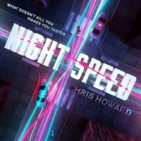 Blog Tour: Night Speed By Chris Howard