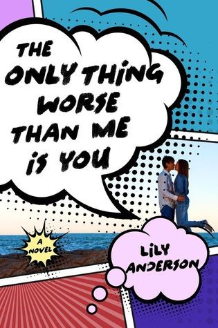 Blog Tour: The Only Thing Worse Than Me Is You