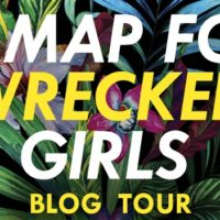 Blog Tour: A Map For Wrecked Girls