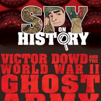 Blog Tour: Spy On History – Victor Dowd And The WW II Ghost Army