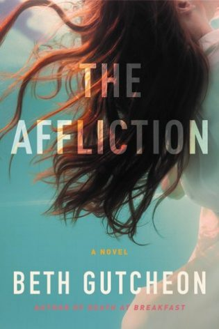 The Affliction By Beth Gutcheon