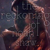 Blog Tour + Giveaway: The Reckoning of Noah Shaw